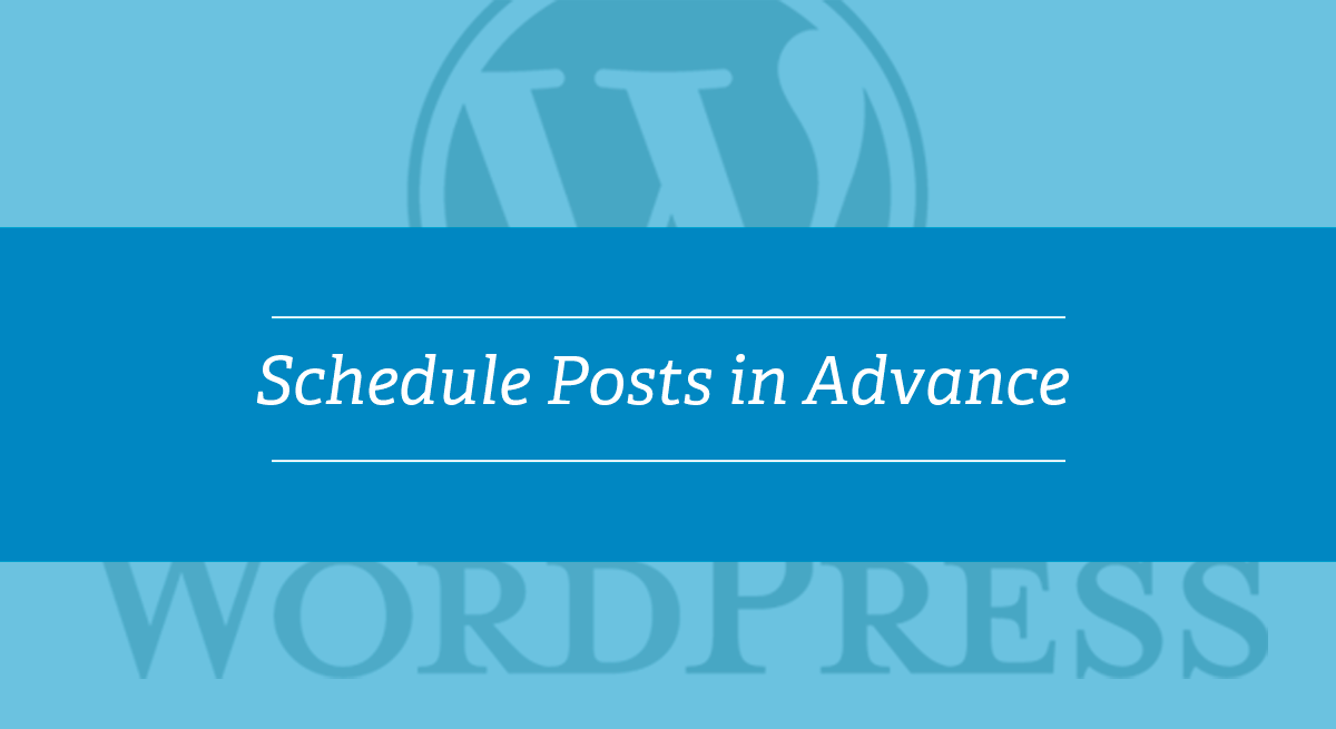 WordPress Tutorial – Schedule Posts in Advance