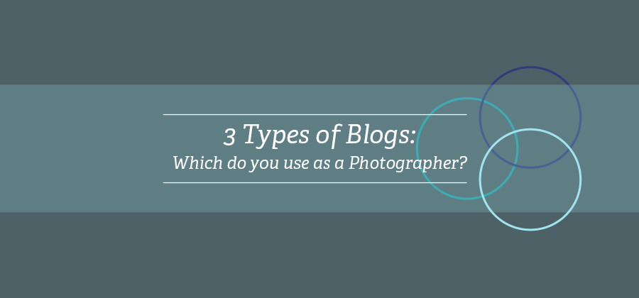3 Different Types of Blogs – What is best for a Photographer?
