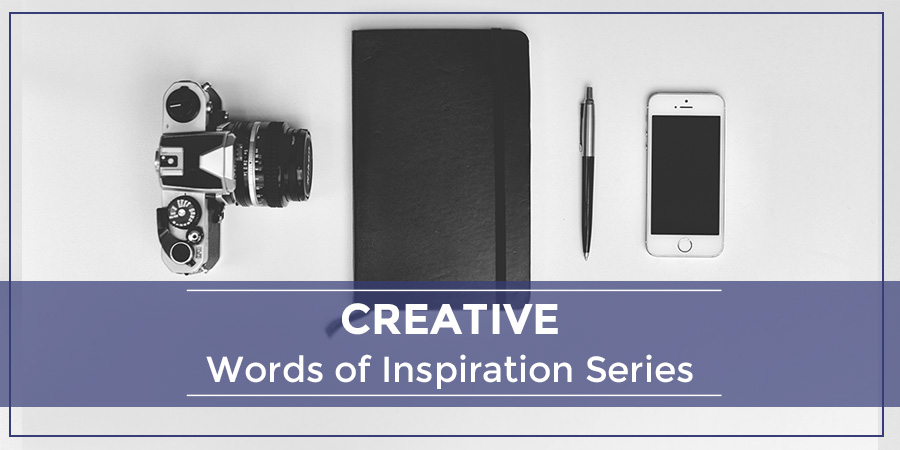 Creative – Words of Inspiration Series