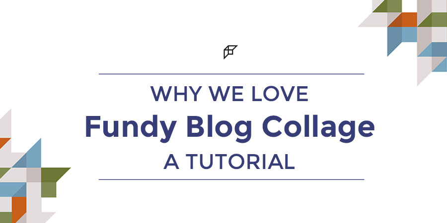 Products We Love | Fundy Blog Collage | A Tutorial