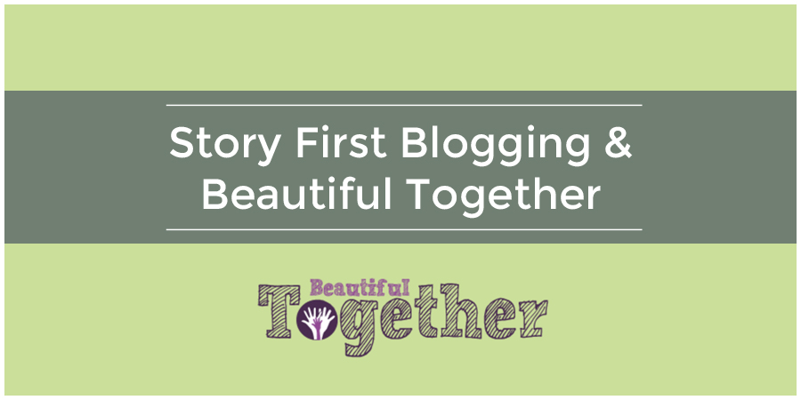 Beautiful-Together-Story-First-Blogging-HEADER