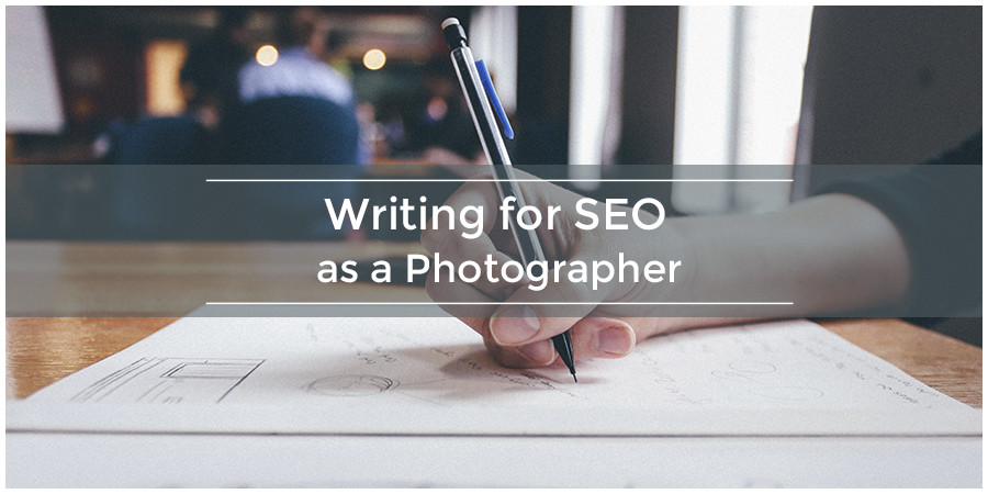 Writing for SEO as a Photographer