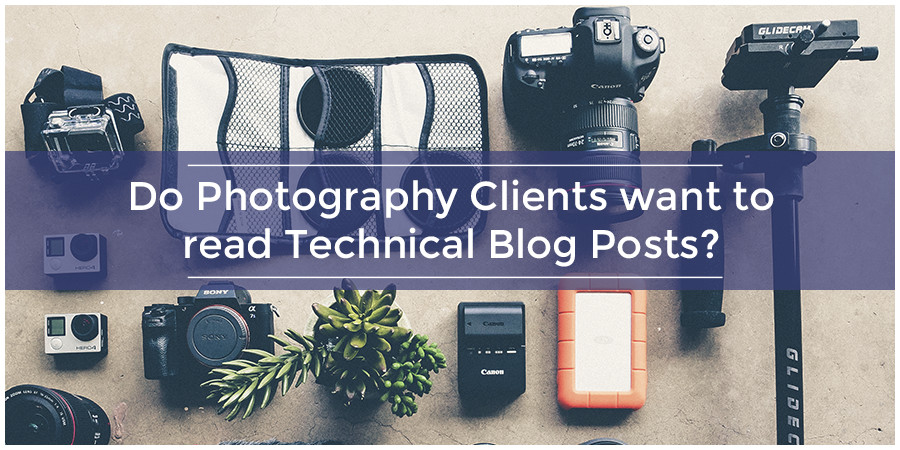 Do Photography Clients want to read Technical Blog Posts?