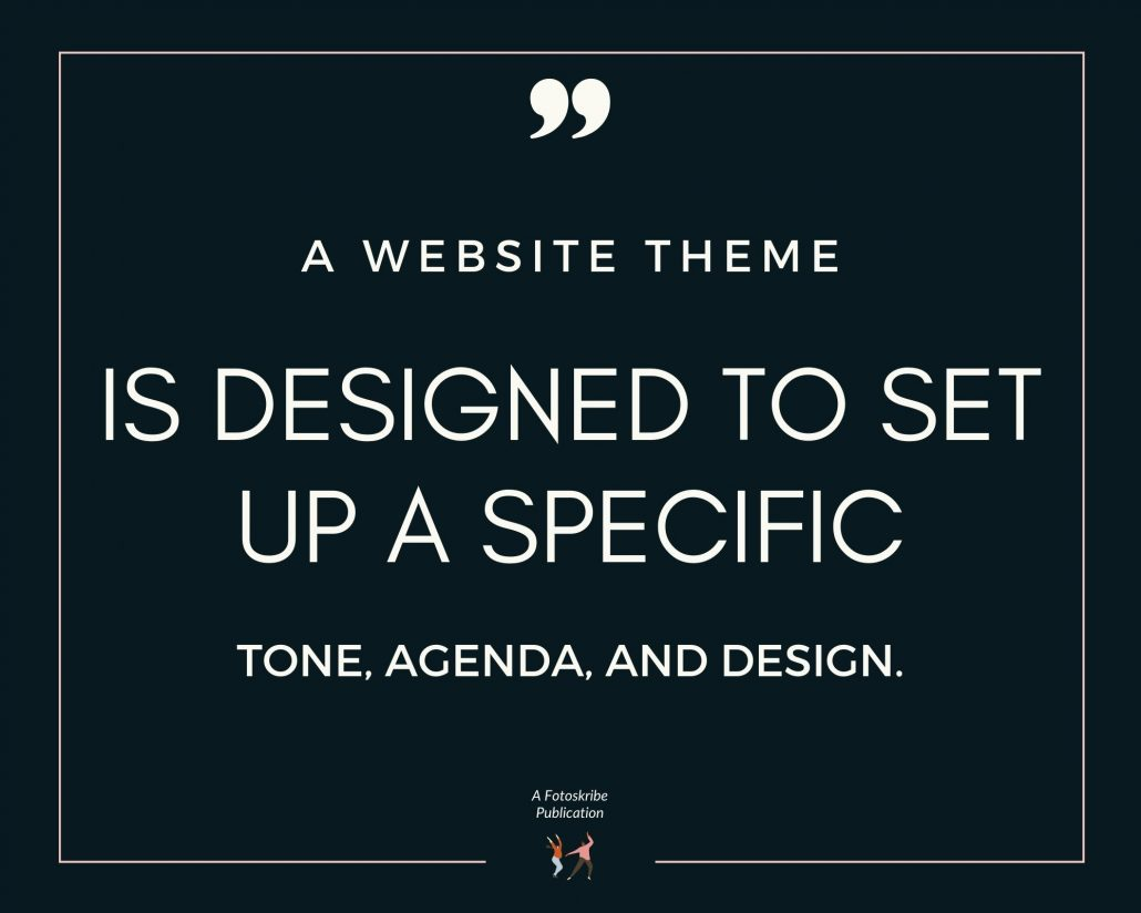 Infographic stating a website theme is created to set up a specific tone, agenda, and design.