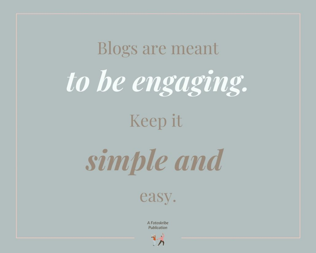 Infographic stating blogs are meant to be engaging. Keep it simple and easy.