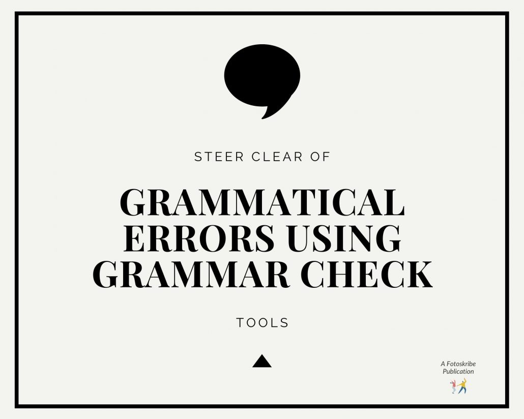 Infographic stating steer clear of grammatical errors using grammar check tools.