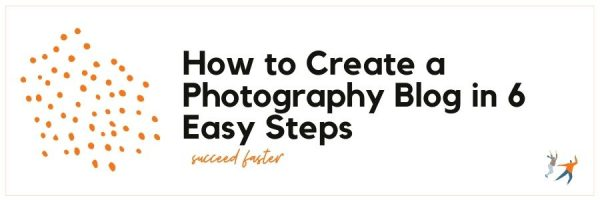 How to Create a Photography Blog in 6 Easy Steps