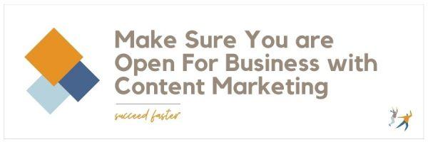 Make Sure You are Open for Business with Content Marketing