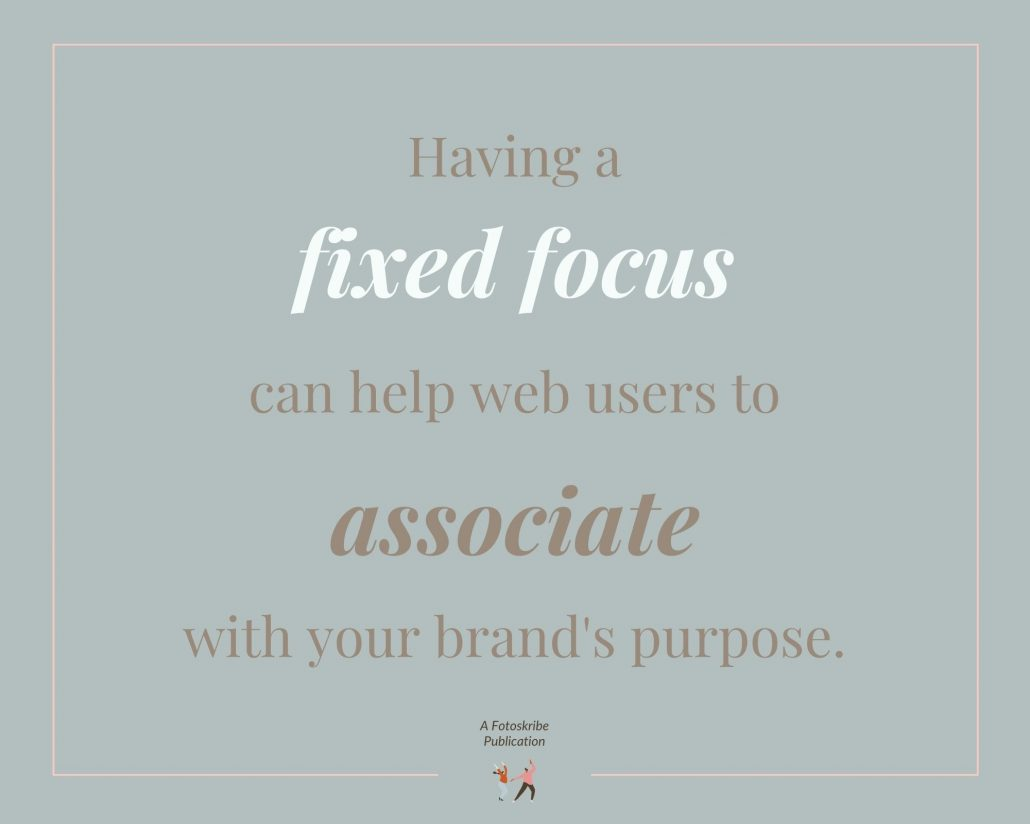 Infographic stating having a fixed focus can help web users to associate with your brand's purpose.
