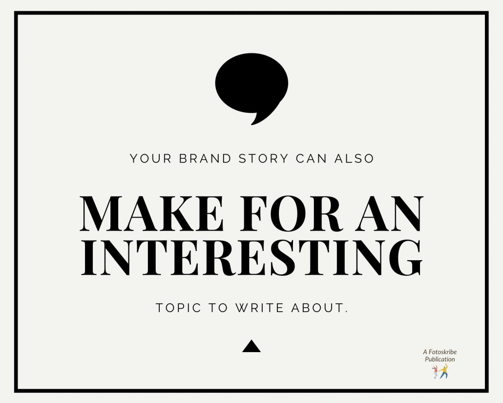 Infographic stating your brand story can also make for an interesting topic to write about