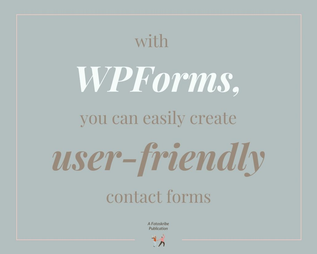 Infographic stating with WPForms, you can easily create user-friendly contact forms