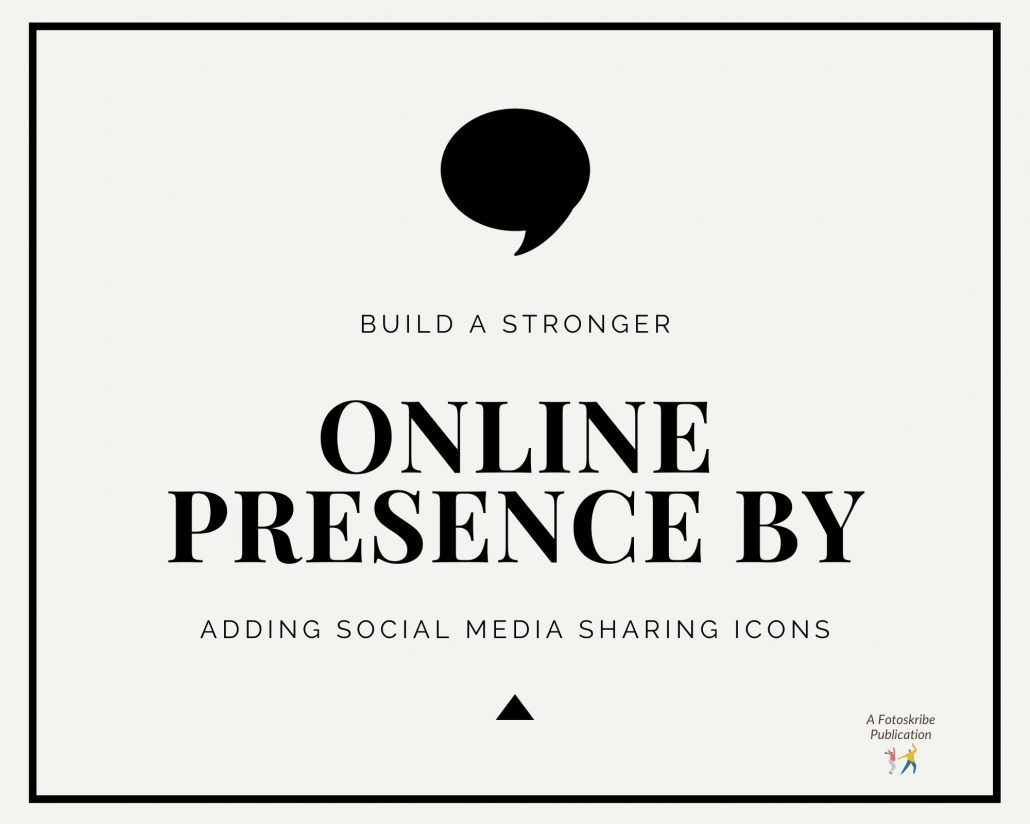 Infographic stating build a stronger online presence by adding social media sharing icons