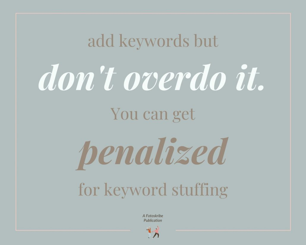 Infographic stating add keywords but don't overdo it. You can get penalized for keyword stuffing