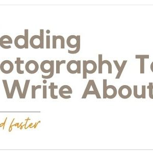 Wedding Photography Topics to Write About