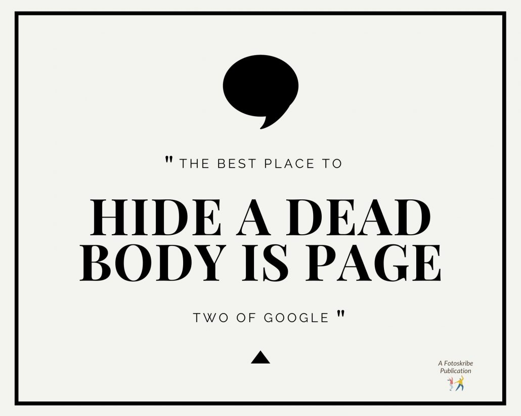Infographic stating the best place to hide a dead body is page two of Google