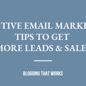Effective Email Marketing Tips To Get More Leads & Sales