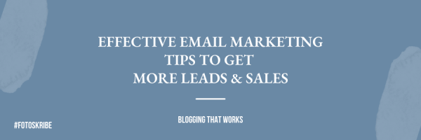 Blog Banner Effective Email Marketing Tips To Get More Leads & Sales
