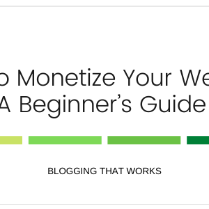 How to Monetize Your Website: A Beginner's Guide
