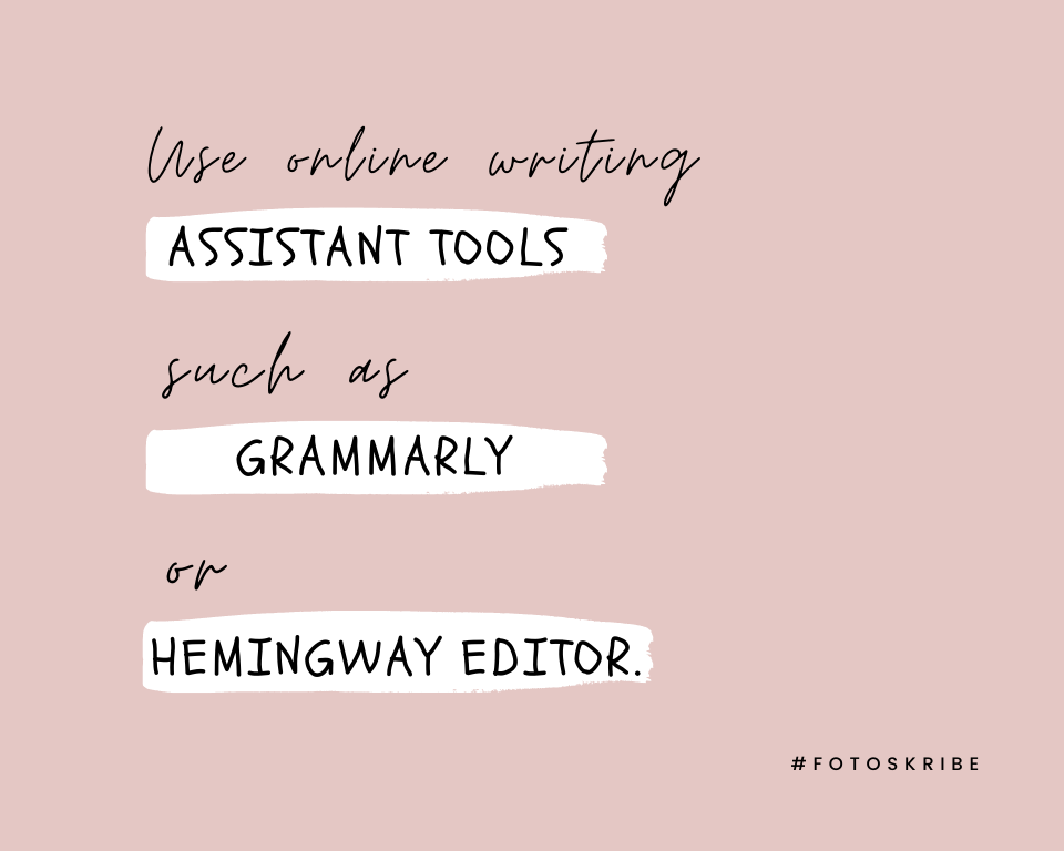 Infographic stating use online writing assistant tools such as Grammarly or Hemingway Editor