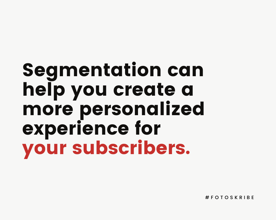 Infographic stating segmentation can help you create a more personalized experience for your subscribers
