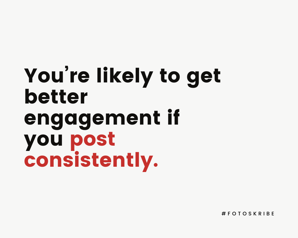 Infographic stating You're likely to get better engagement if you post consistently.