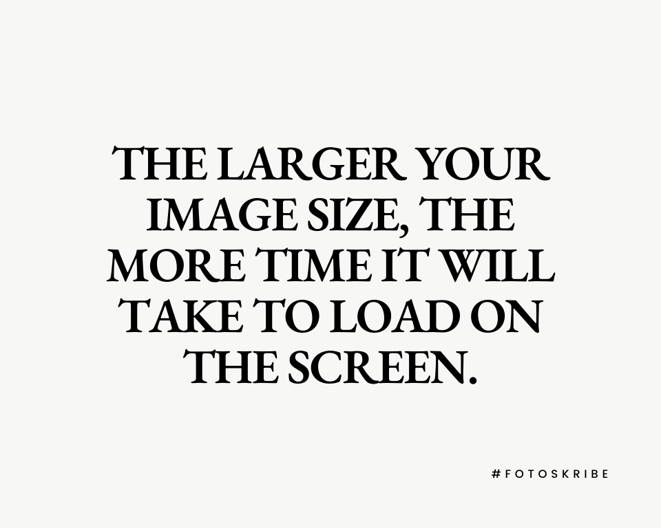 Infographic stating the larger your image size, the more time it will take to load on the screen