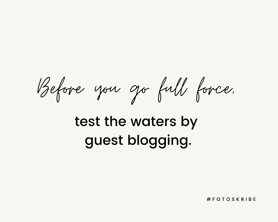 Infographic stating before you go full force, test the waters by guest blogging