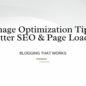 Image Optimization Tips For Better SEO & Page Load Time