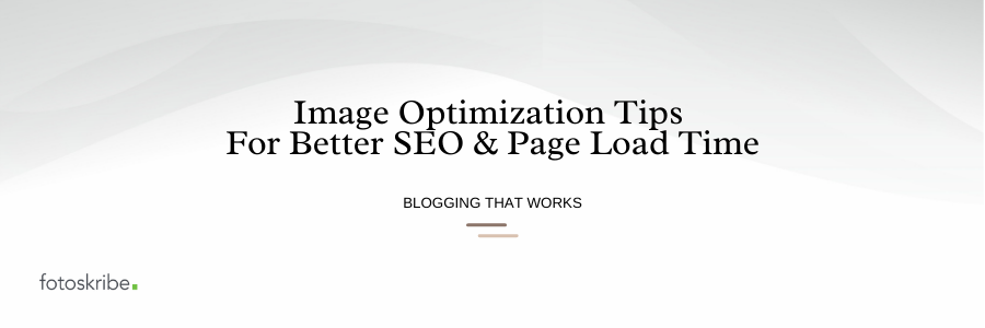 Image Optimization Tips For Better SEO and Page Load Time