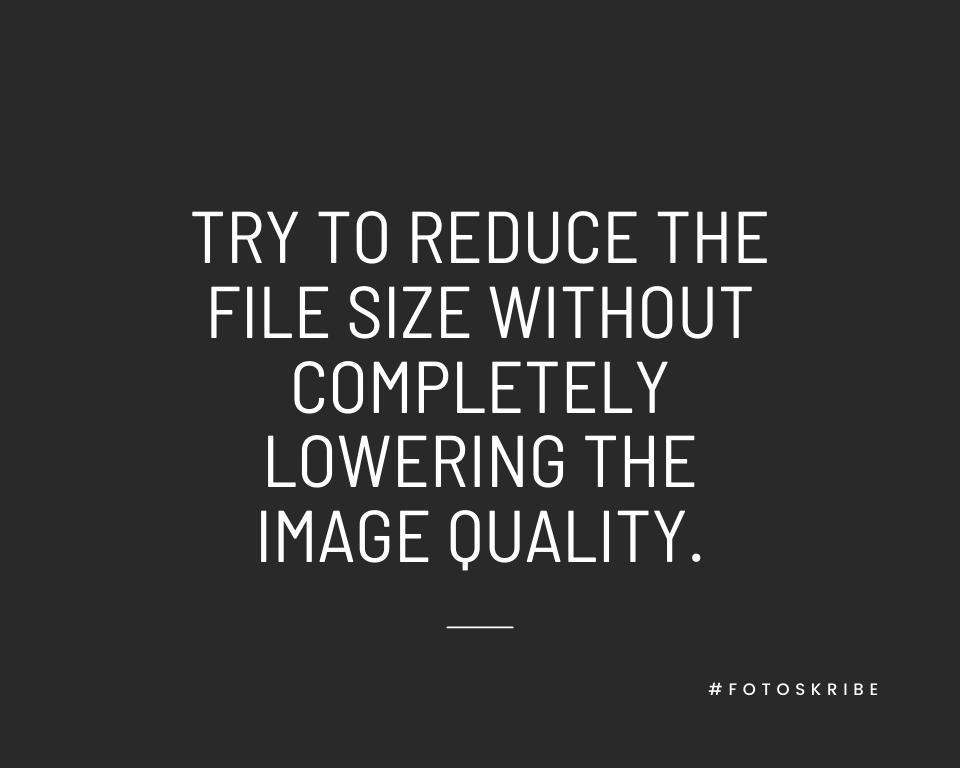 Infographic stating try to reduce the file size without completely lowering the image quality