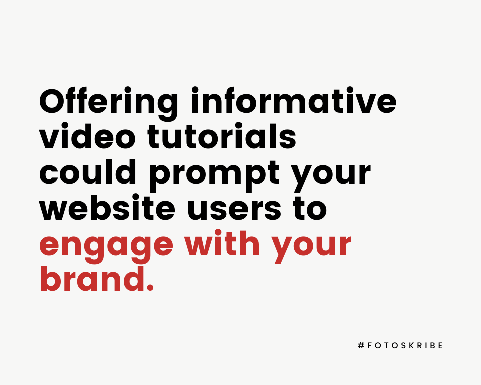 Infographic stating offering informative video tutorials could prompt your website users to engage with your brand
