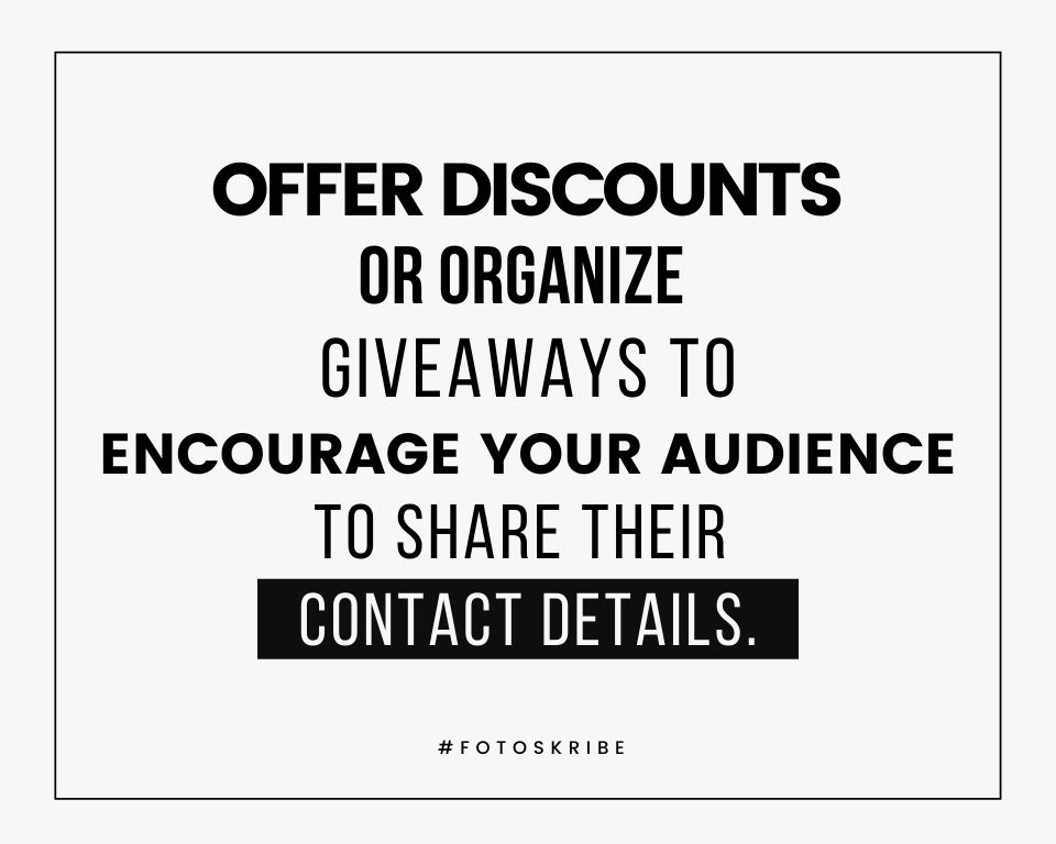 Infographic stating offer discounts or organize giveaways to encourage your audience to share their contact details