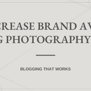 6 Ways To Increase Brand Awareness For Wedding Photography Business